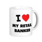 i_love_my_retail_banker_mug-r20c705ce45b44b5392bc0bec4e7bad44_x7jgr_8byvr_324